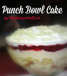 Cooking with K: Punch Bowl Cake aka Super Bowl Punch Bowl Cake, {Granny's Recipe}