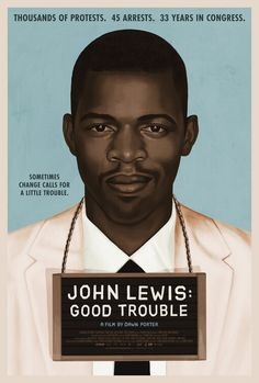 Click to View Extra Large Poster Image for John Lewis: Good Trouble Civil Rights Leaders, Civil Rights Activists, Civil Rights Figures, Dawn Porter, John Lewis Quotes, Magnolia Pictures, Trouble, Black History Facts, Now And Then Movie