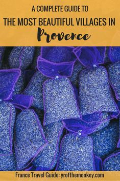 Beautiful Provence Villages: The complete guide to the Most Beautiful Villages and towns in Provence France. Featuring the most charming and prettiest villages in South of France with breathtaking provence photos and a handy map of all the Provence villages. Read this guide to discover the best of provence. Provence, Avignon, Aix-en-provence, Lavender fields. Europe Travel. France travel guide. South of France. Summer vacation in France.