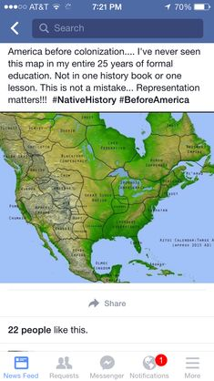 I've seem a map like this once before in 8th grade. But that was only because my history teacher was Native American and she made sure to teach us things that weren't the white washed versions in our textbooks. She had a map like this hanging up in her classroom.
