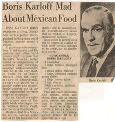 devilduck: Boris Karloff scared people for a living & also had an excellent guacamole recipe. (Read the way they describe how to eat guacamole! Retro Recipes, Old Recipes, Vintage Recipes, Cooking Recipes, Cooking Ideas, Cafe Recipes, Cooking Corn, Simply Recipes, Restaurant Recipes