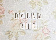 #dream big - Rêvez en grand! #coaching #quotes #citation  http://lamaisonduchai.com/bien-etre-coaching.html