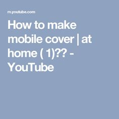 How to make mobile cover | at home ( 1)✔️ - YouTube
