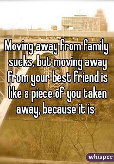 Sad quotes about friends moving away