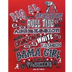 Girlie Girl Originals - Bama Obsession Short Sleeve Adult T-Shirts.  Alabama Girl logo on front left chest 3 of t-shirt.  The back of the t-shirt has the following saying, Big AL is my OBSESSION - I Yell ROLL TIDE With AGGRESSION - Wearin' CRIMSON & WHITE is my FASHION - Bein' A BAMMA GIRL is jus' my PASSION!.