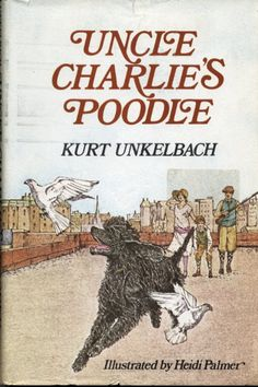 Uncle Charlie's Poodle by Kurt Unkelbach The story of a boy growing up in the 1920's and his special relationship with an honorary uncle named Charles and Charles' black standard poodle, Hans.