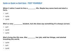 Grammar Quiz to test if you use quite, quiet and quit correctly. See the answers LIVE and at the end check your score. Have fun! Starting A Farm, Grammar Quiz, Say Something, English Grammar, Have Fun, Things I Want, Student, Math Equations