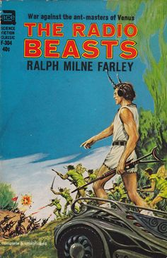 Ace Books - The Radio Beasts - Ralph Milne Farley; Illustrator-ed Emshwiller; Best Book Covers, Vintage Book Covers, Vintage Books, Ace Books, Sci Fi Books, Science Fiction Books, Pulp Fiction, Sci Fi Comics, Retro Futuristic