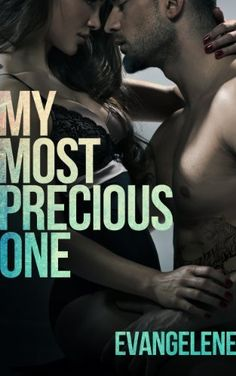 My Most Precious One by Evangelene, http://www.amazon.com/dp/B00GG1C64K/ref=cm_sw_r_pi_dp_UJuGsb0ZG0GD5