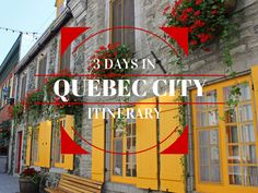 Our Quebec City 3 Day Itinerary - must-see history, architecture, nature, waterfalls, countryside, UNESCO sites, hotels, restaurants, our suggestions!