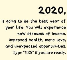 New year opportunities quotes 2020 fresh start life. 2020 is going to be the best year of your life. You will experience new streams of income, improved health, more love, and unexpected opportunities. New Year Motivational Quotes, Happy New Year Quotes, Quotes About New Year, Goal Quotes, Status Quotes, Daily Quotes, New Year Quotes Funny Hilarious, Funny New Year, New Opportunity Quotes