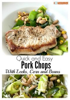 Quick easy pork chops dinner with leeks, corn and beans