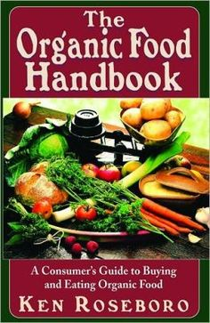 The Organic Food Handbook - Informative and easy to read. Use additive free Winona Pure OIils to flavor your meals even more.