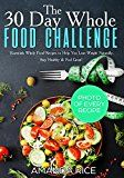 [Cookbooks & Food & Wine][Free] 30 Day Whole Food Challenge: Essentials Whole Food Recip...