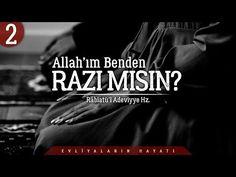 Allah'ım Benden Razı mısın? | Râbiatü'l Adeviyye Hz. | Evliyaların Hayatı | #2 - YouTube Allah, Youtube, Movies, Movie Posters, Rage, Film Poster, Films, Popcorn Posters, God