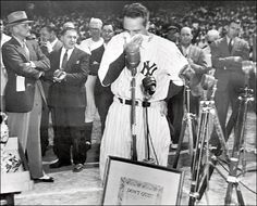 """Today, I consider myself the luckiest man on the face of the earth."" Lou Gehrig - July 4, 1939"