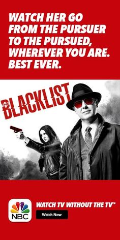 The Blacklist needs to be on your list! Tv anywhere.