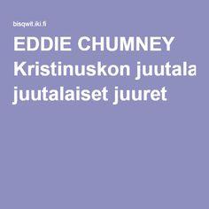 EDDIE CHUMNEY Kristinuskon juutalaiset juuret