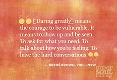 Dr. Brene Brown Quotes on Shame, Vulnerability and Daring Greatly - @Helen Palmer Palmer George #supersoulsunday