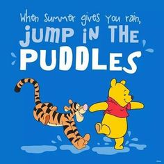 When summer gives you rain, jump in the puddles quotes positive quotes summer winnie the pooh Tigger And Pooh, Cute Winnie The Pooh, Winne The Pooh, Winnie The Pooh Quotes, Pooh Bear, Hugs, Eeyore Quotes, Snoopy Quotes, Winnie The Pooh Pictures