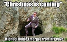 christmas memes Christmas is coming. Michael Buble emerges from his cave The Grinch, Michael Buble, Memes Humor, Doug Funnie, Haha, Funny Quotes, Funny Memes, Funny Gifs, Sarcastic Memes