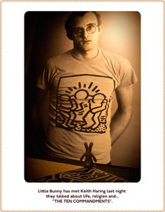 """Little Bunny has met Keith Haring last night, they talked about life, religion and...""""The Ten Commandments""""."""