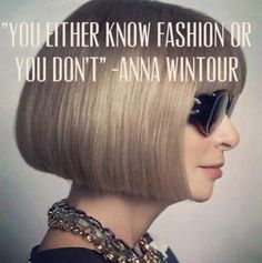 """""""You either know fashion or you don't."""" - Anna Wintour   #FashionQuote #QOTD"""
