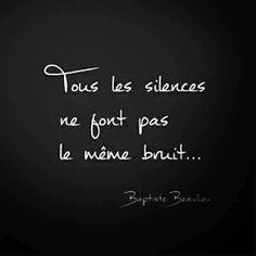 Every silence does not make the same noise Cool Words, Wise Words, Favorite Quotes, Best Quotes, Life Quotes Pictures, Burn Out, Quote Citation, French Quotes, Beautiful Words