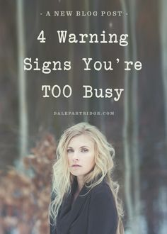 Are you TOO busy? Be careful.   http://dalepartridge.com/god-doesnt-give-us-too-much-we-do/
