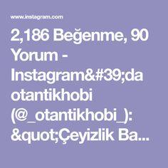 "2,186 Beğenme, 90 Yorum - Instagram'da otantikhobi (@_otantikhobi_): ""Çeyizlik Babet Patik Siz de sipariş vermek isterseniz bana DM den ulaşabilirsiniz…"" Cookies Policy, Instagram, Messages, Youtube, Quotes, Text Posts, Quotations, Quote, Youtube Movies"