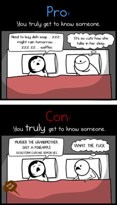 The pros and cons of living with your significant other - The Oatmeal. These are hilarious. I'm dying.