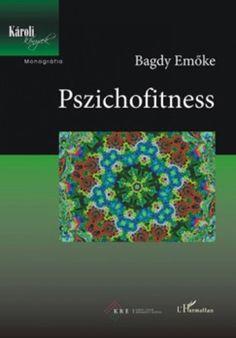 Bagdy Emőke: Pszichofitness Emo, Books, Libros, Book, Emo Style, Book Illustrations, Libri