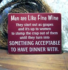 Men are like Fine Wine Funny Sign Wood by CountryWorkshop on Etsy, $23.00