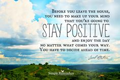 """""""Make up your mind to stay positive"""" by Joel Osteen"""