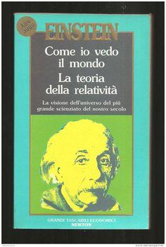 Einstein - Come io vedo il mondo. La teoria della relatività.