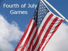 Fourth of July Games for Kids and Adults too ~ Fun Activities for Your 4th of July Party!