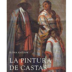 la pintura de castas libro -