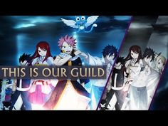 Fairy Tail [AMV/ASMV] - This is our Guild - YouTube