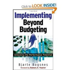 Implementing Beyond Budgeting: Unlocking the Performance Potential: Amazon.co.uk: Bjarte Bogsnes: Books