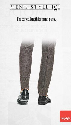 Men's style - Tips on what's the correct length for men's pants.