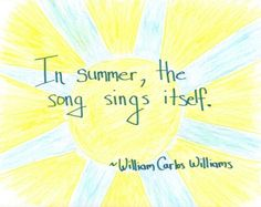 Summer Quote - by William Carlos Williams
