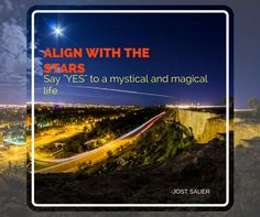 """Align with the stars. Say """"yes"""" to a mystical and magical life."""