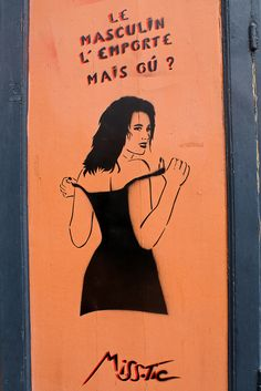 "#streetart #misstic  ""Le masculin l'emporte mais où?"" Miss.Tic."