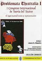 Theatralia : revista de teoría del teatro / Universidade de Vigo, Departamento de Traducción, Lingüística y Teoría de la Literatura, Área de Teoría de la Literatura - Vigo : Universidade de Vigo, Servicio de Publicacións, 1996-