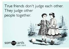 Best friend funny quotes....sadly this IS me & my bestie! lol