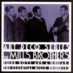 Now Playing: The Mills Brothers - Four Boys and a Guitar: The Essential Mills Brothers