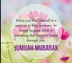 Help others. You may be the guide towards Islam by Allah's Will. May Allah grant us firmness of Imaan. Jummah Mubarak Dua, Jumah Mubarak, Jumuah Mubarak Quotes, Friday Messages, Tgif Funny, Everyday Prayers, Its Friday Quotes, Inspirational Videos, Inspiring Quotes