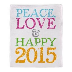 Peace, love and happy 2015 Throw Blanket