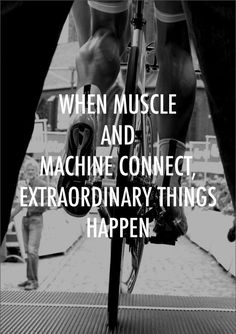 When muscles and machine connect, extraordinary things happen. #Bikes #Athletes