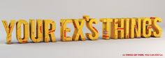 DHL: Things get there, Your ex's things     Thing get there, you can stay.  Advertising Agency: Publicis, Santiago, Chile